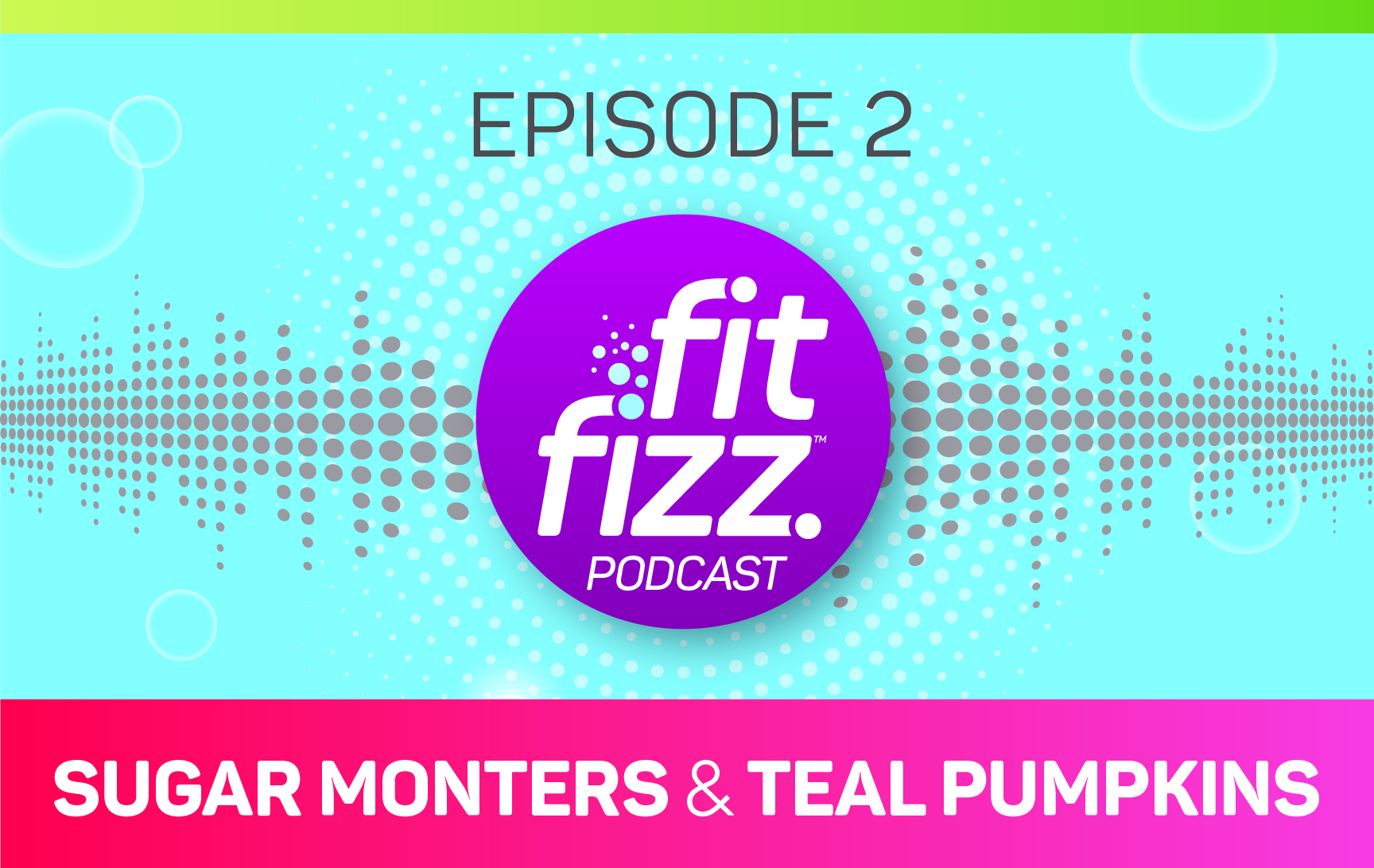 Podcast Episode 2: Sugar Monsters and Teal Pumpkins