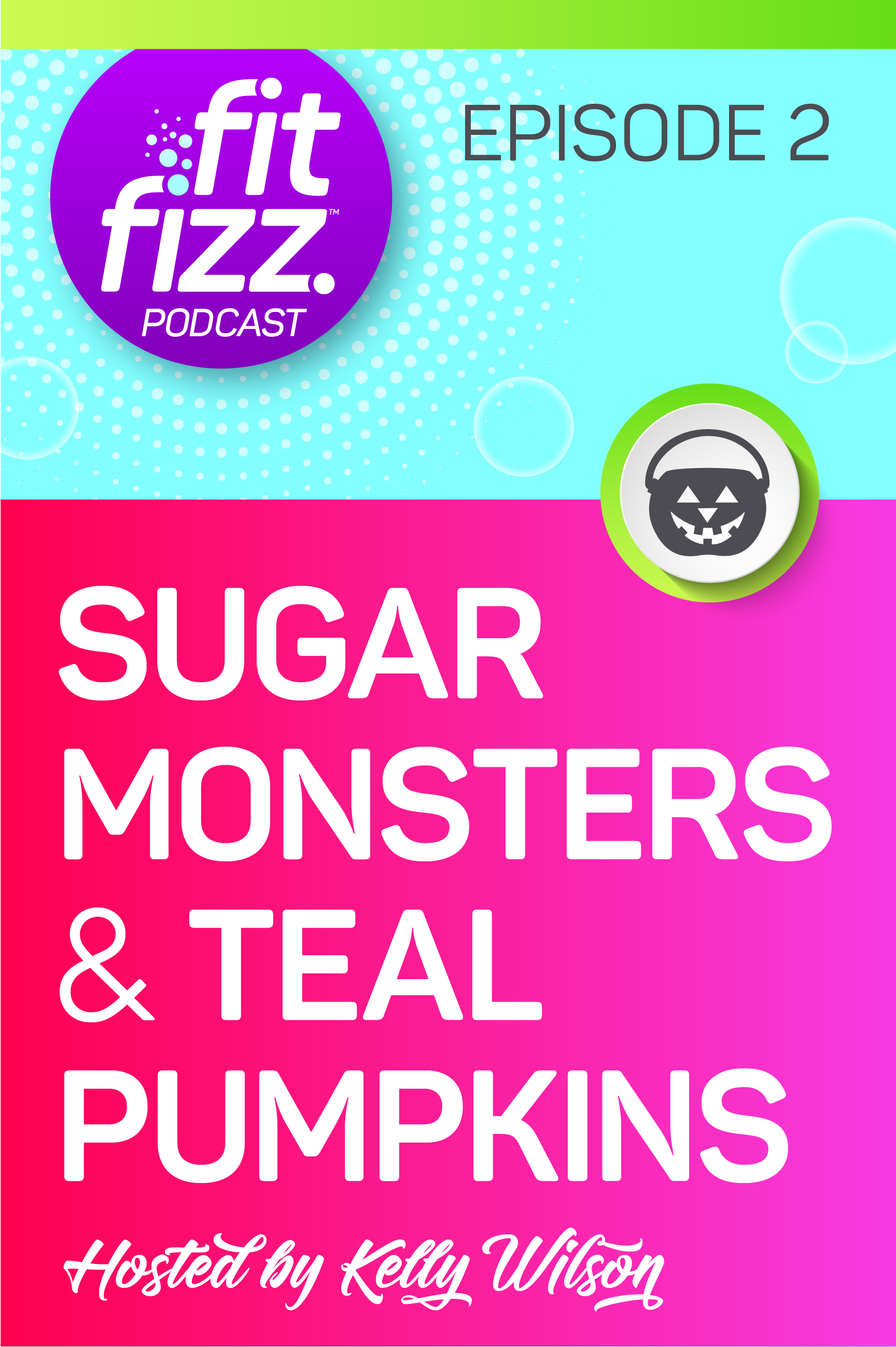 FitFizz Podcast, Episode 2: Sugar Monsters and Teal Pumpkins. Join the FREE 5-Day Flush the Sugar Fiesta! Cut back on sugar cravings without deprivation, 47 pages of free coaching and 25 recipes. Chocolate is included!