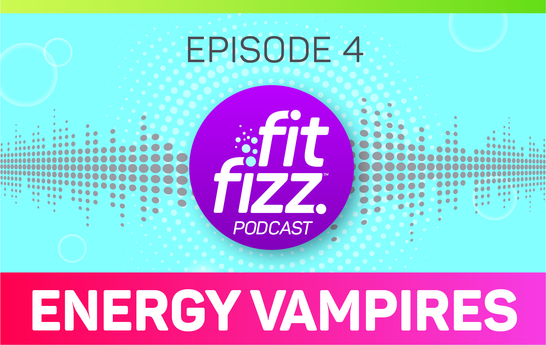 Podcast Episode 4: Energy Vampires
