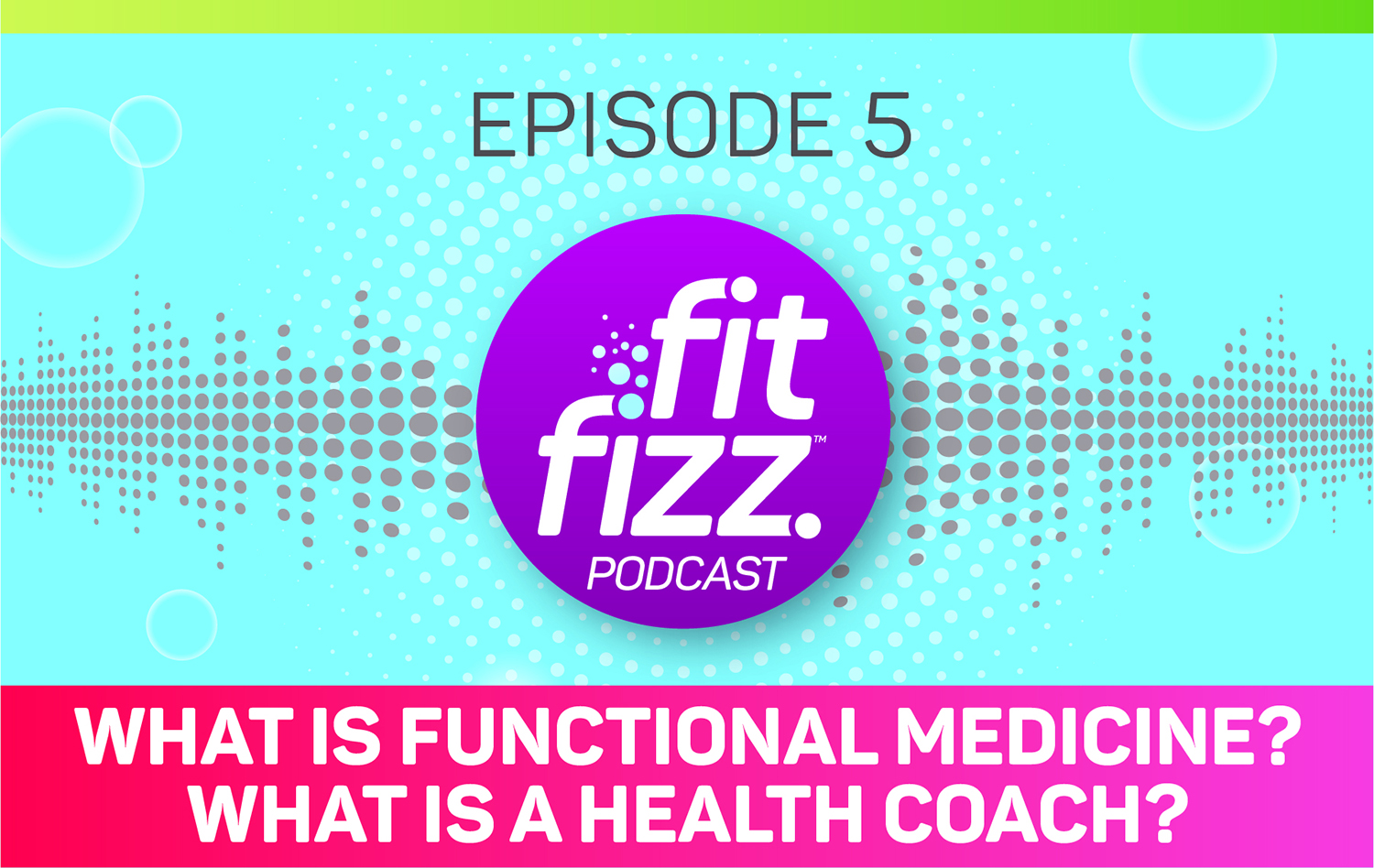 Podcast Episode 5: What is Functional Medicine? What is a Health Coach?