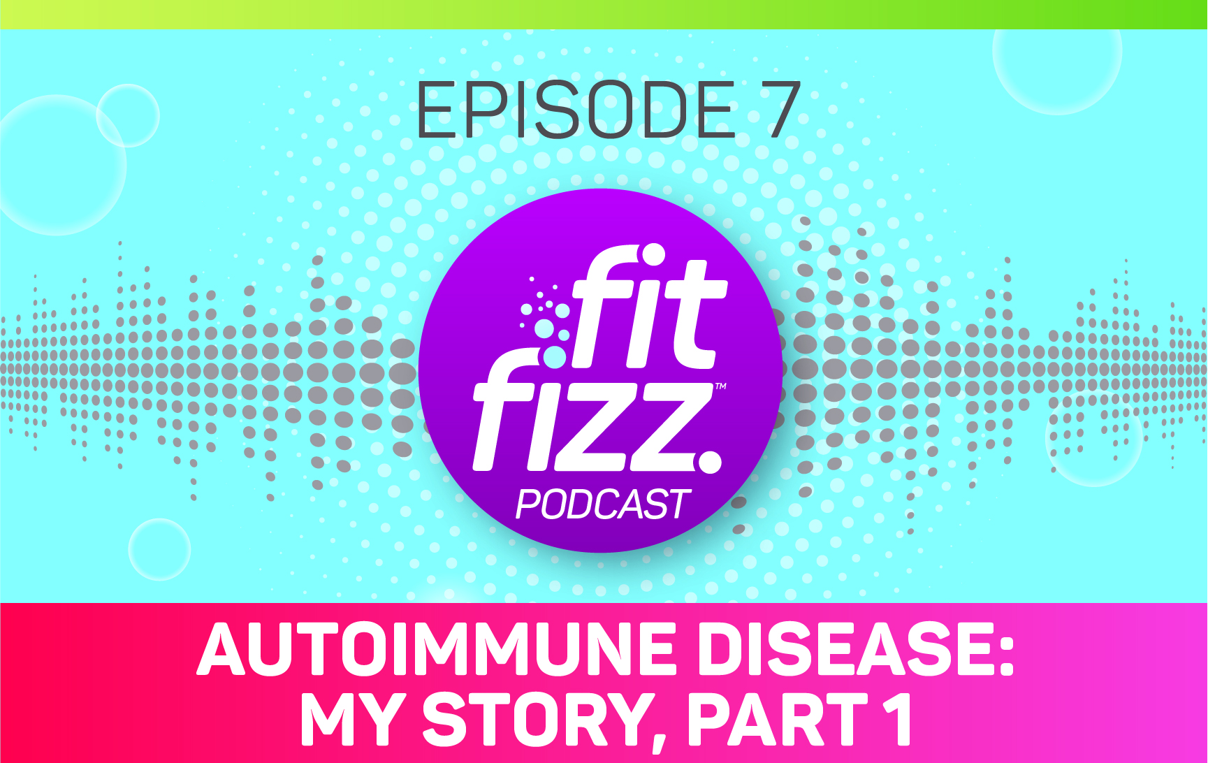 Episode 07: Autoimmune Disease: My Story, Part 1