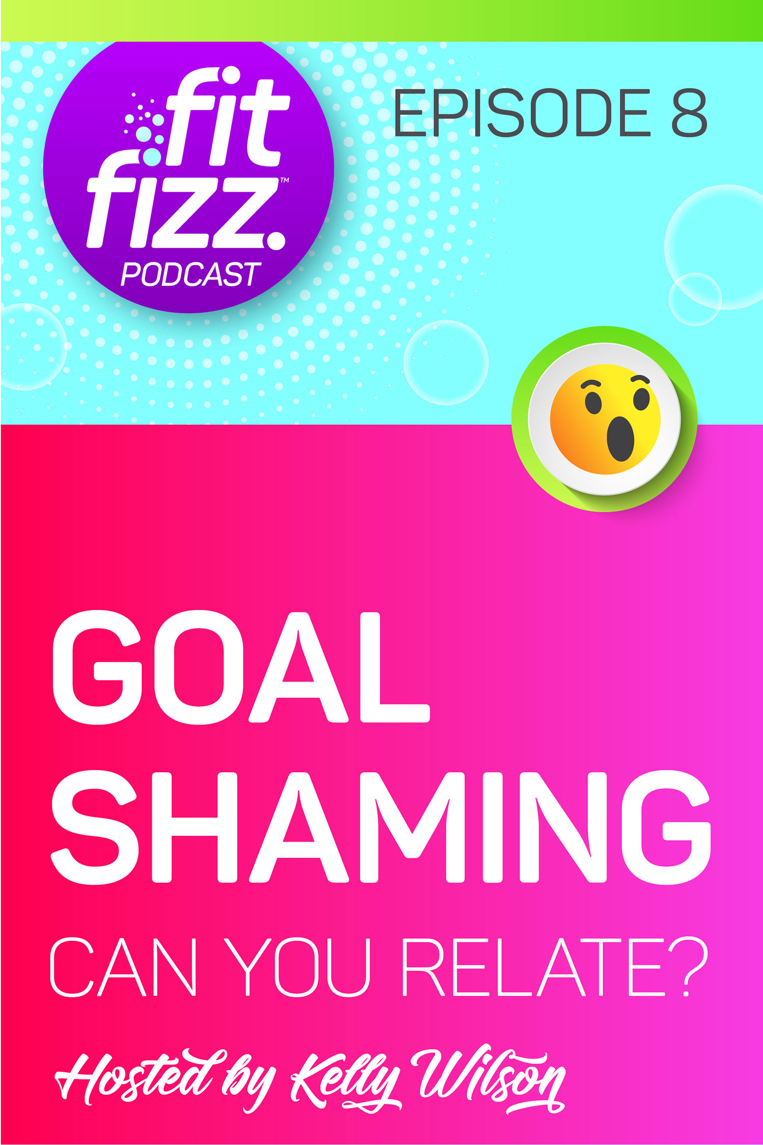 FitFizz Podcast Episode 8: Goal Shaming. Don't let anyone steal your joy or your goals!