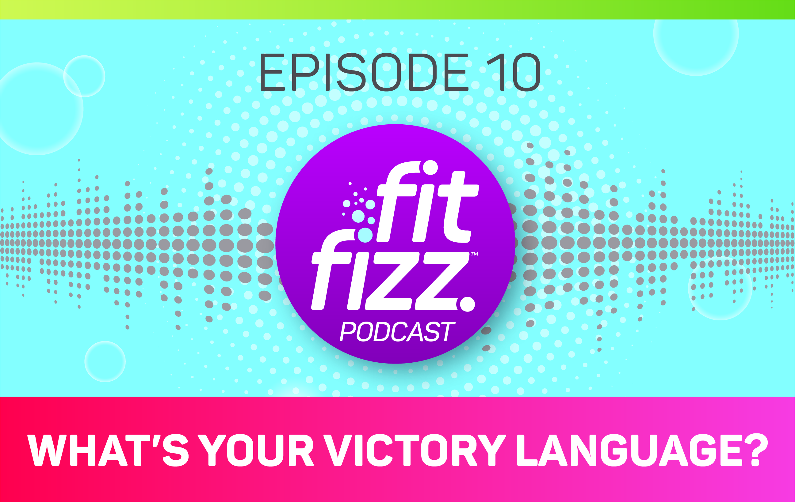 Podcast Episode 10: What's Your Victory Language?