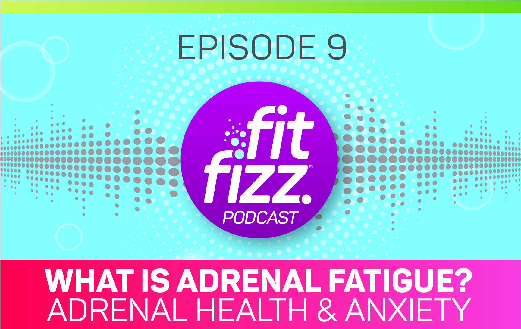 Podcast Episode 09: What is Adrenal Fatigue? Adrenal Health and Anxiety