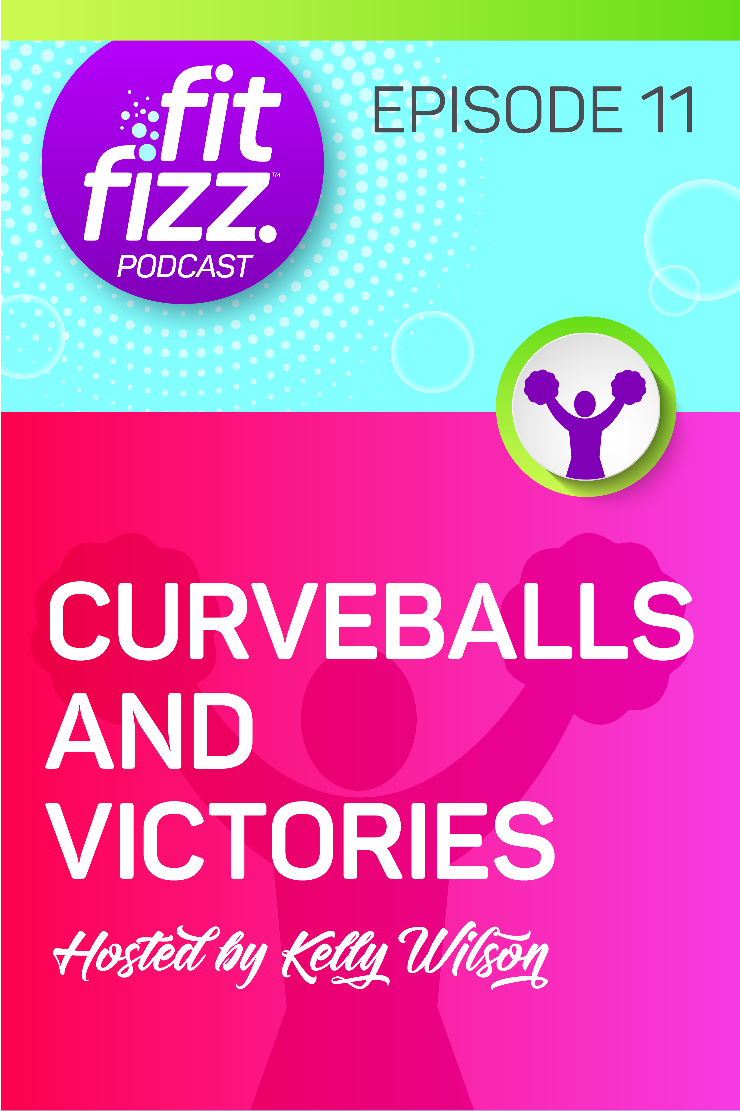 FitFizz podcast, episode 11: Curveballs and Victories