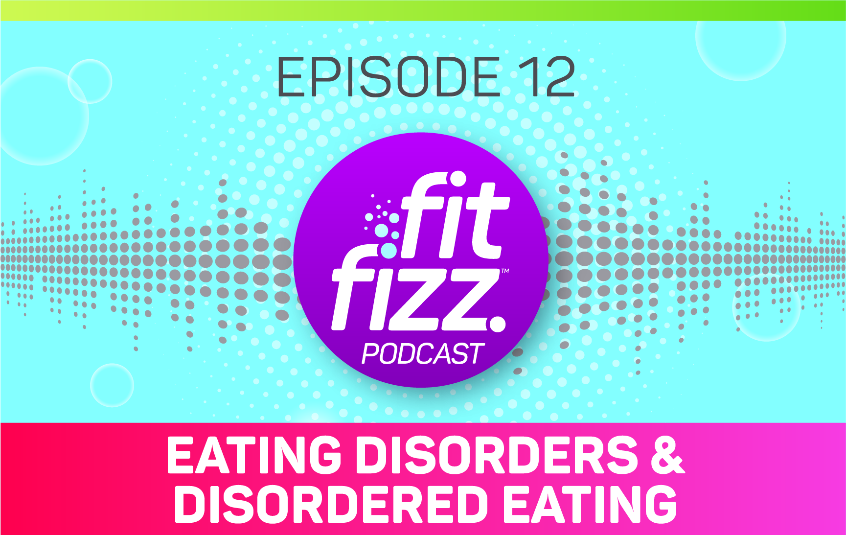 Episode 12: Eating Disorders & Disordered Eating
