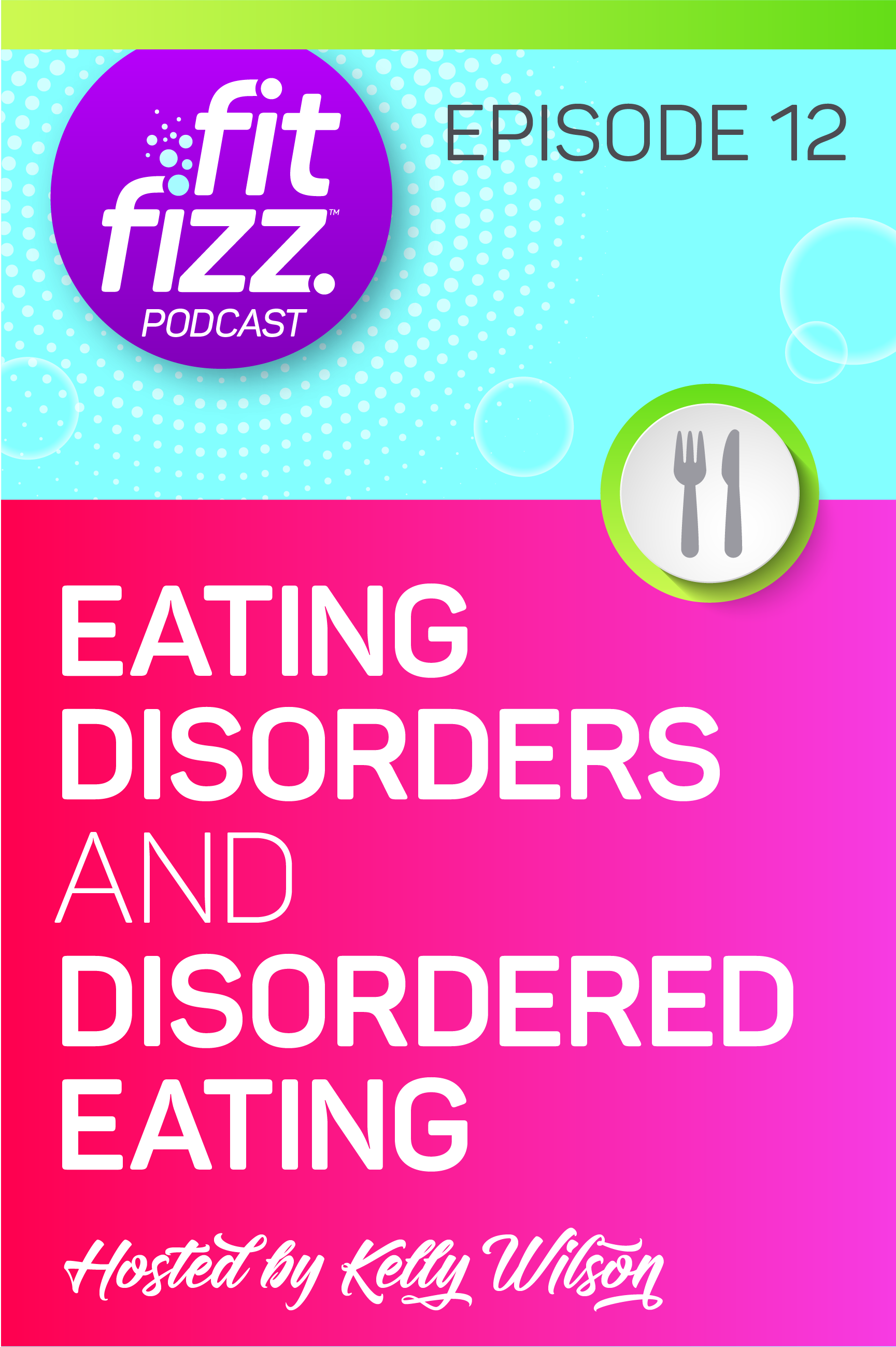 Podcast Episode 12: Eating Disorders and Disordered Eating
