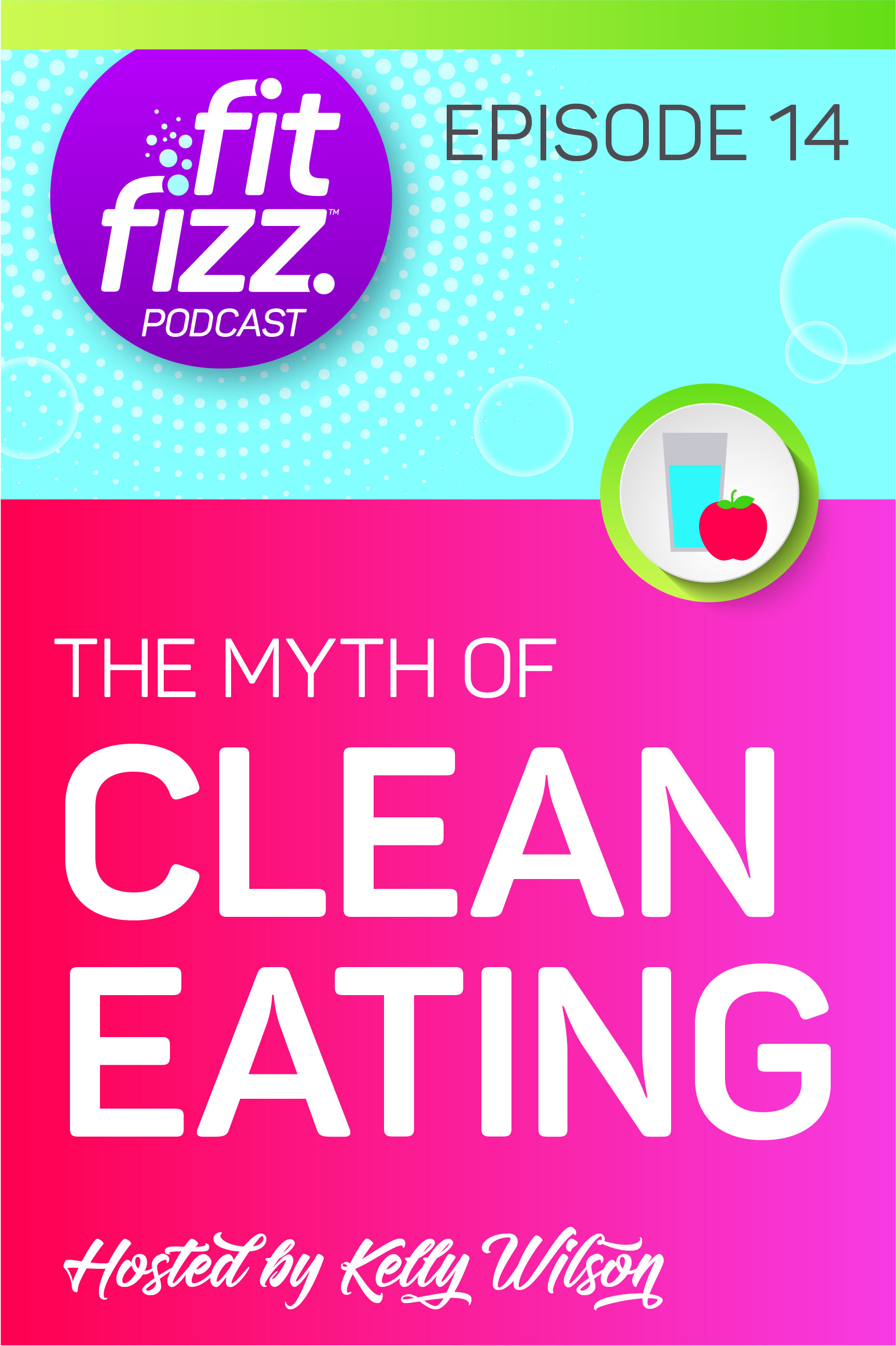 FitFizz Podcast Ep. 14: The Myth of Clean Eating. Listen to find out where clean eating started, why I say it's a myth and the ways that it can be a destructive term to throw around.