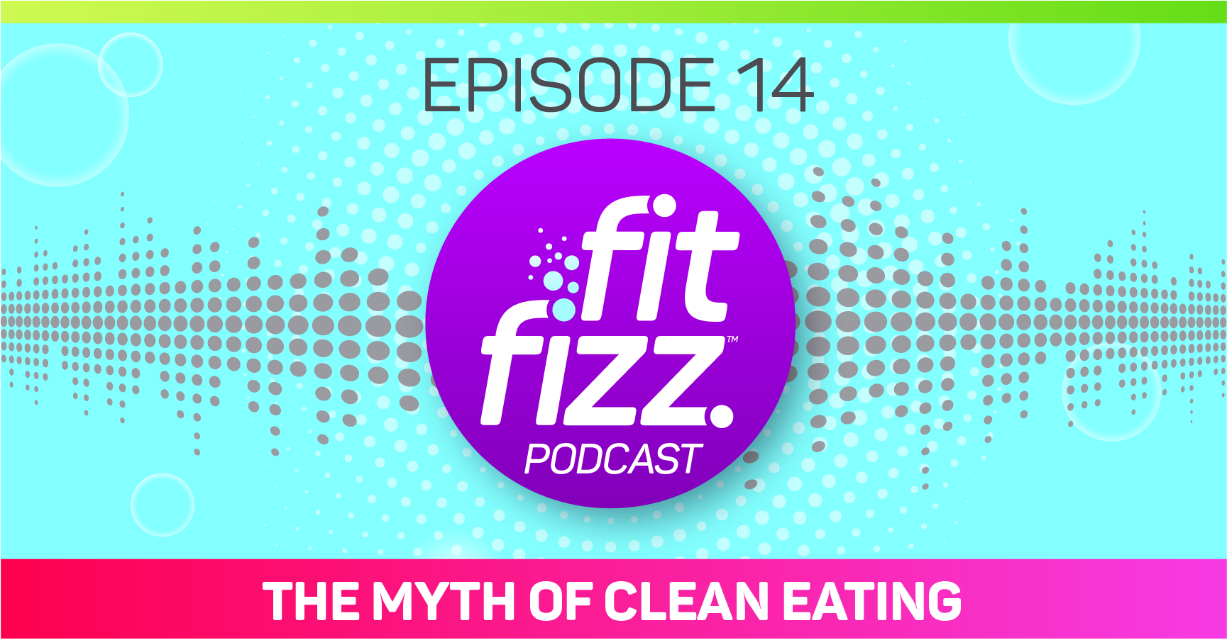 Podcast Ep. 14: The Myth of Clean Eating