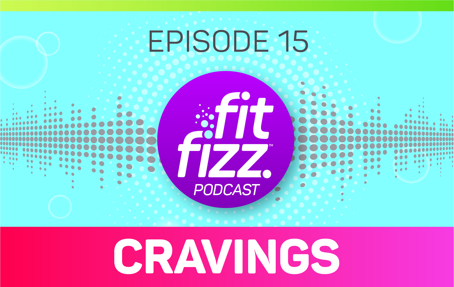 FitFizz Podcast Episode 15: Cravings
