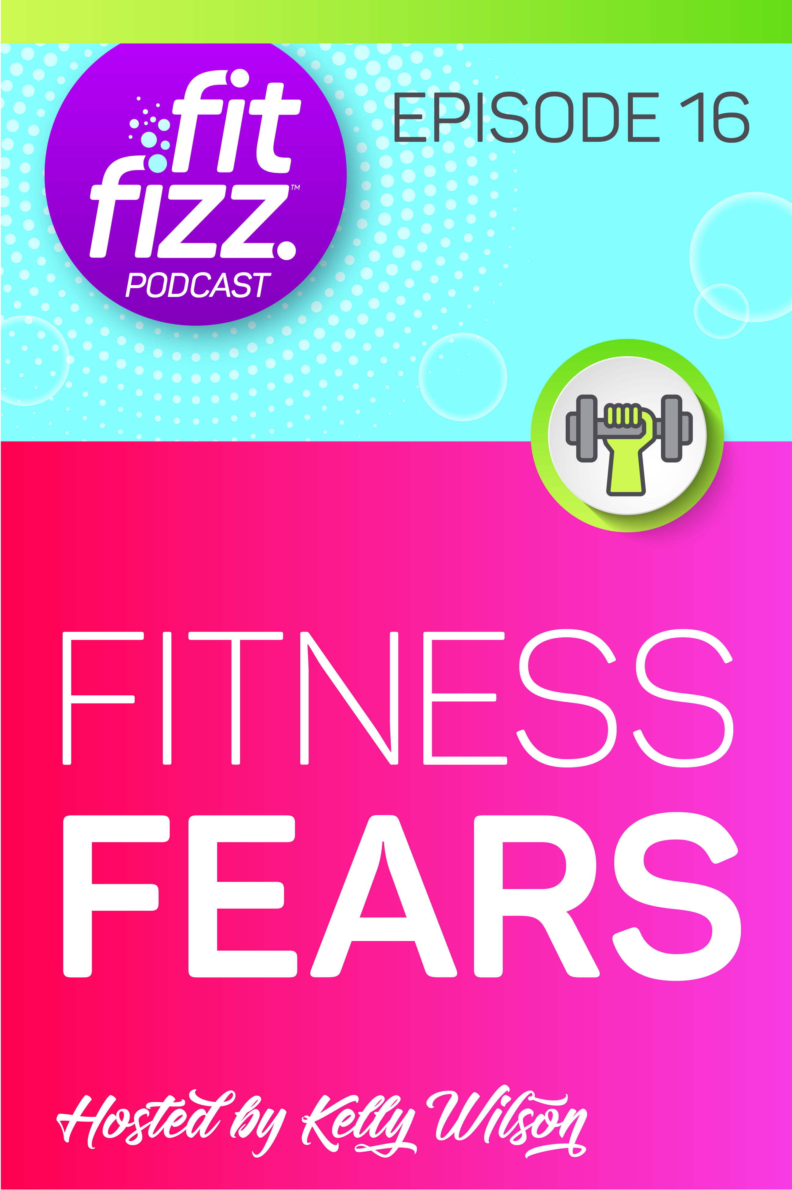 FitFizz Podcast Episode 16: Fitness Fears. Listen to find out why you're insulting your own intelligence if you use the word