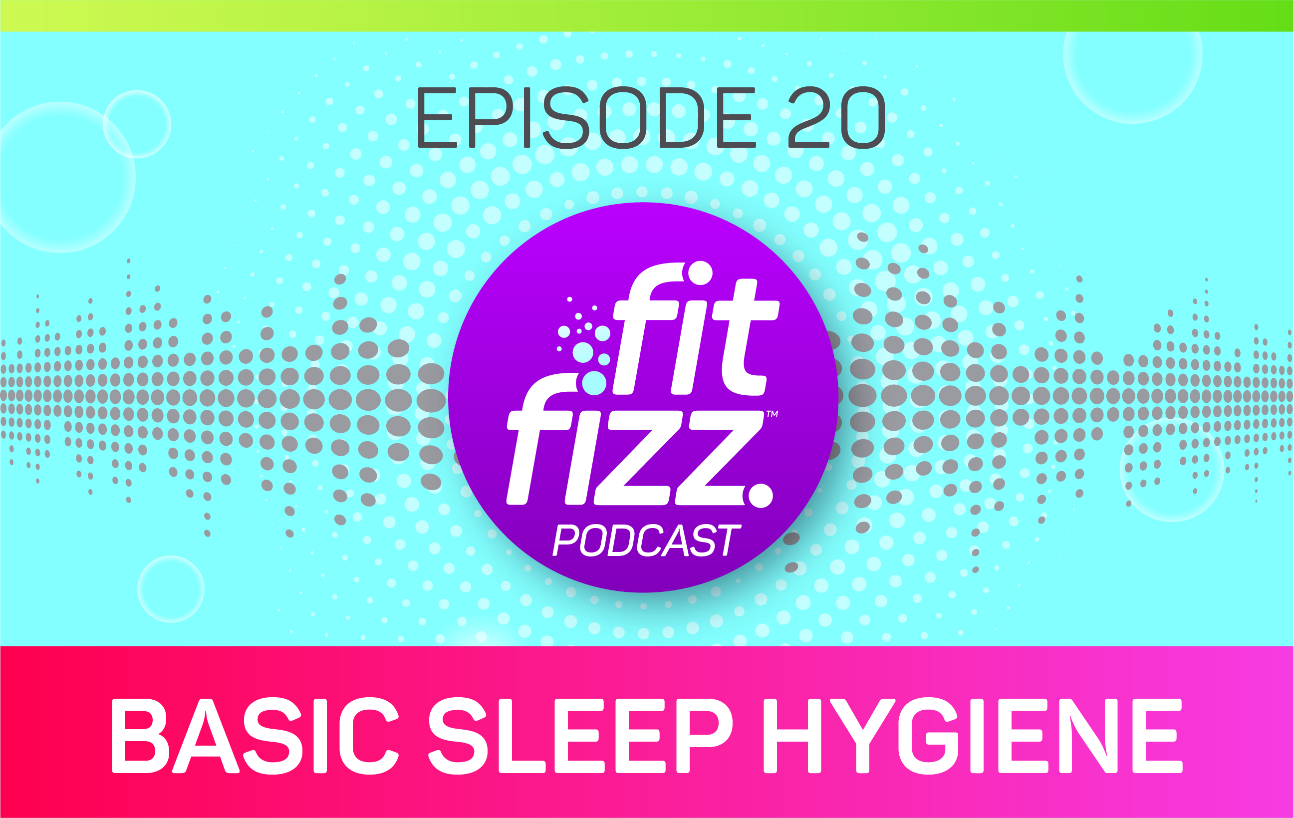 EP 20: Basic Sleep Hygiene