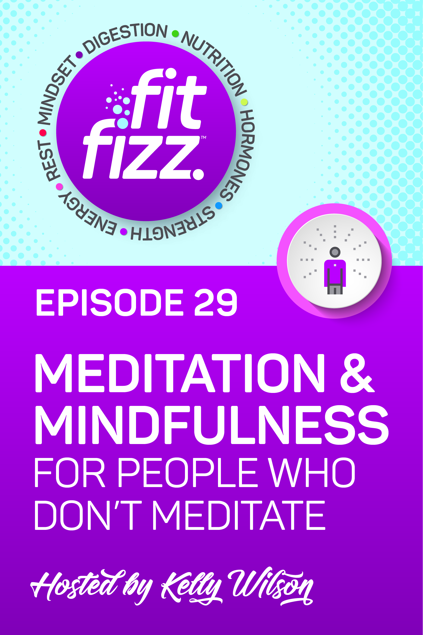 Podcast Ep. 29: Meditation & Mindfulness for People Who Don\'t Meditate. Has anyone ever said to you, \