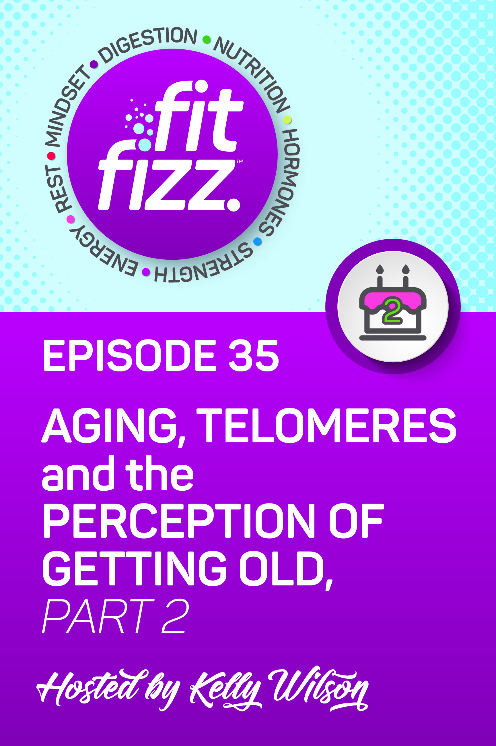 Ep. 35: Aging, Telomeres, and the Perception of Aging, Part 2