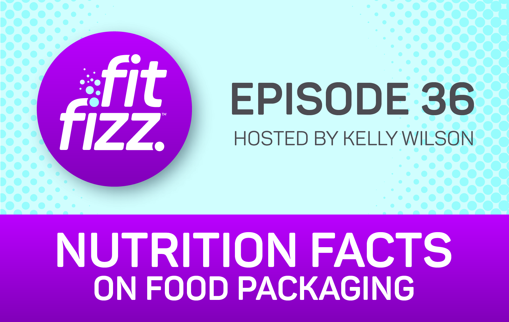 EP. 36: Nutrition Facts on Food Packaging
