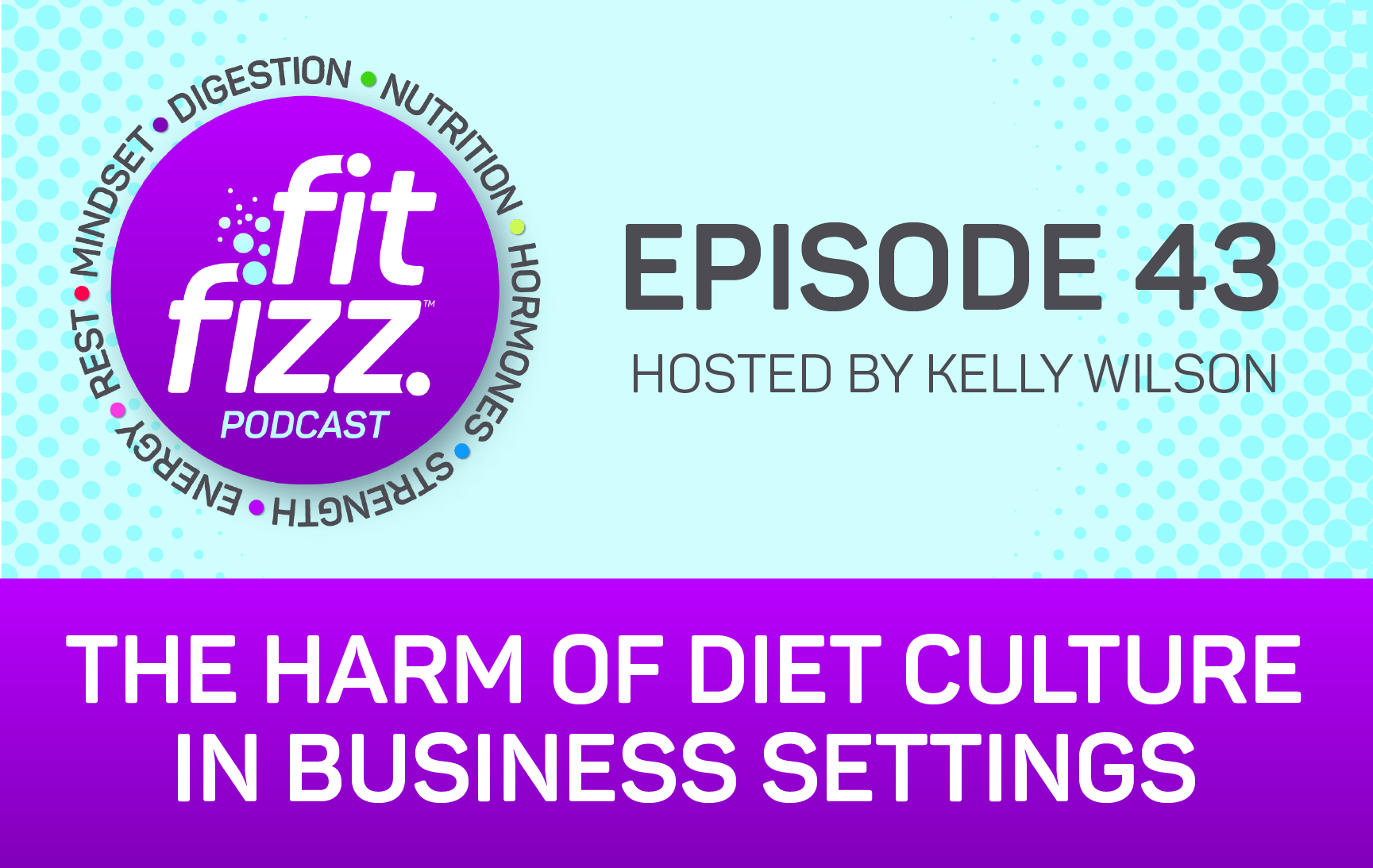 EP. 43: The Harm of Diet Culture in Business Settings