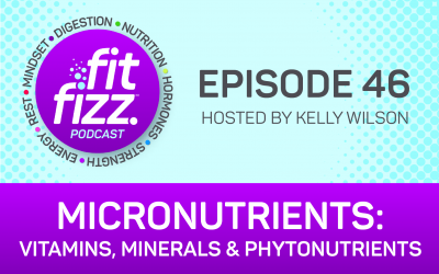 Ep. 46: Micronutrients: Vitamins, Minerals and Phytonutrients