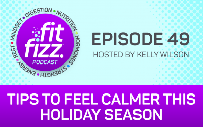 Ep. 49: Tips To Feel Calmer This Holiday Season