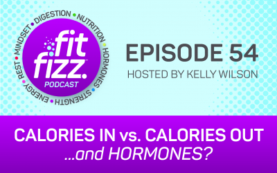 Ep. 54: Calories In vs. Calories Out…and Hormones?