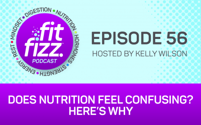 Ep. 56: Does Nutrition Feel Confusing? Here's Why