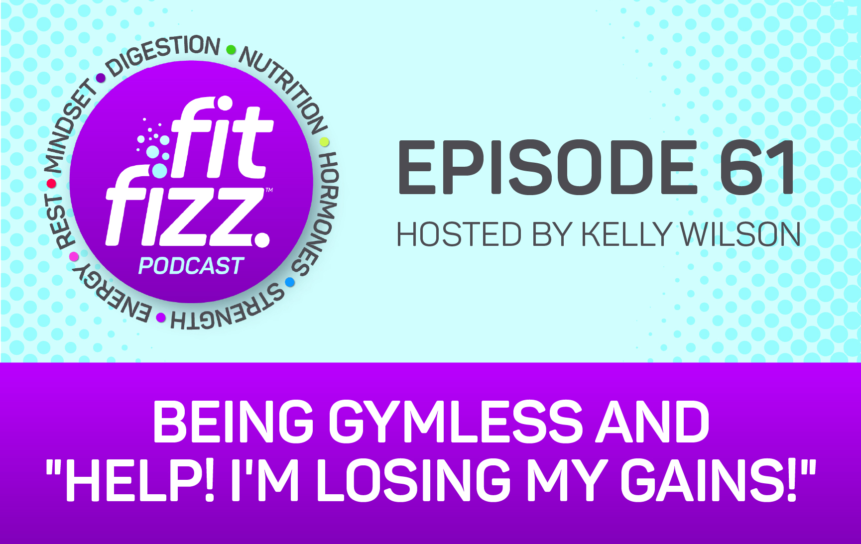 "Ep 61: Being Gymless and ""Help! I'm Losing My Gains!"""