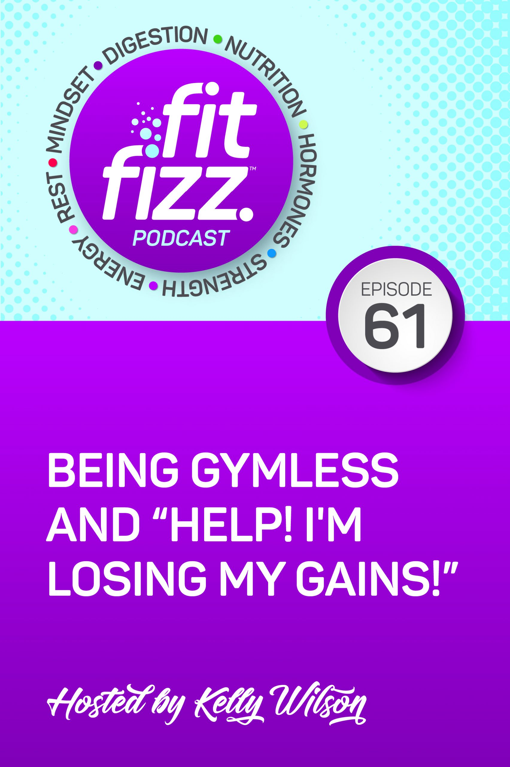 Ep 61: Being Gymless and \