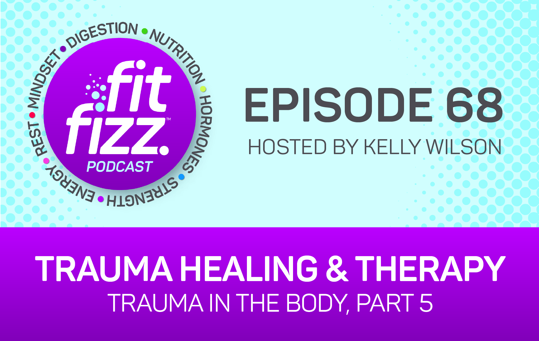 Ep. 68: Trauma Healing and Therapy (Trauma in the Body, Part 5)