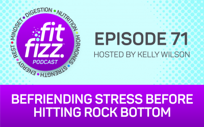 Ep. 71: Befriending Stress Before Hitting Rock Bottom
