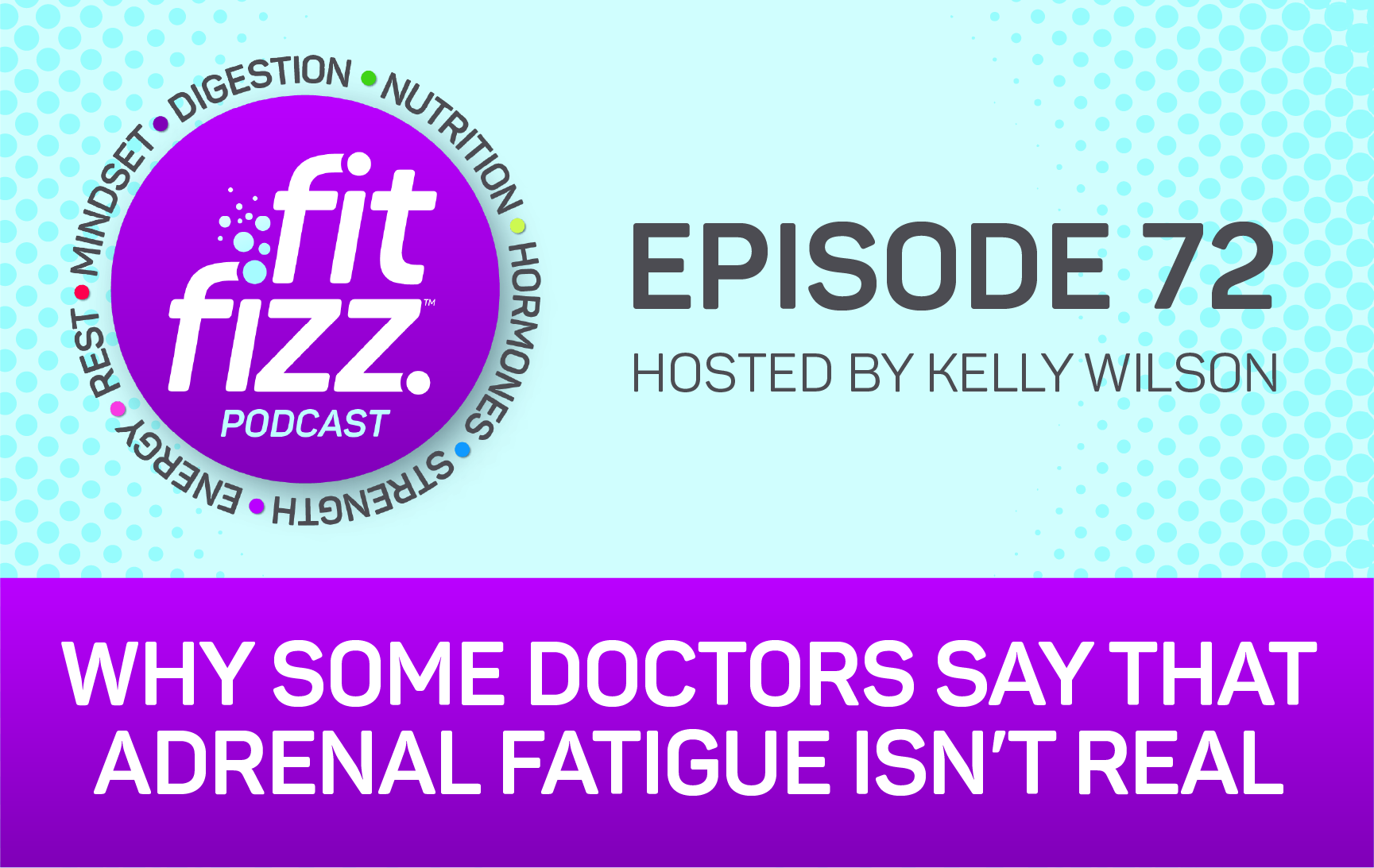 Ep. 72: Why Some Doctors Say That Adrenal Fatigue Isn't Real