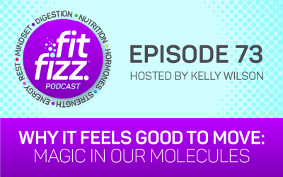 Ep. 73: Why It Feels Good to Move: Magic in our Molecules