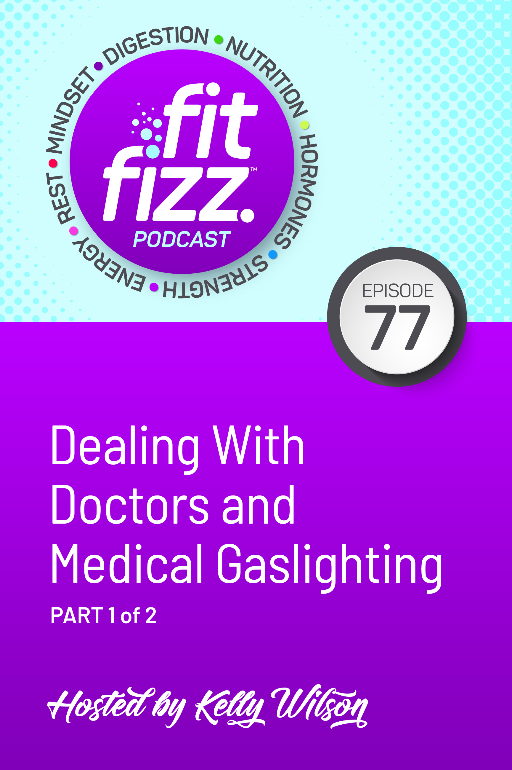 Ep. 77: Dealing With Doctors and Medical Gaslighting (Part 1 of 2)