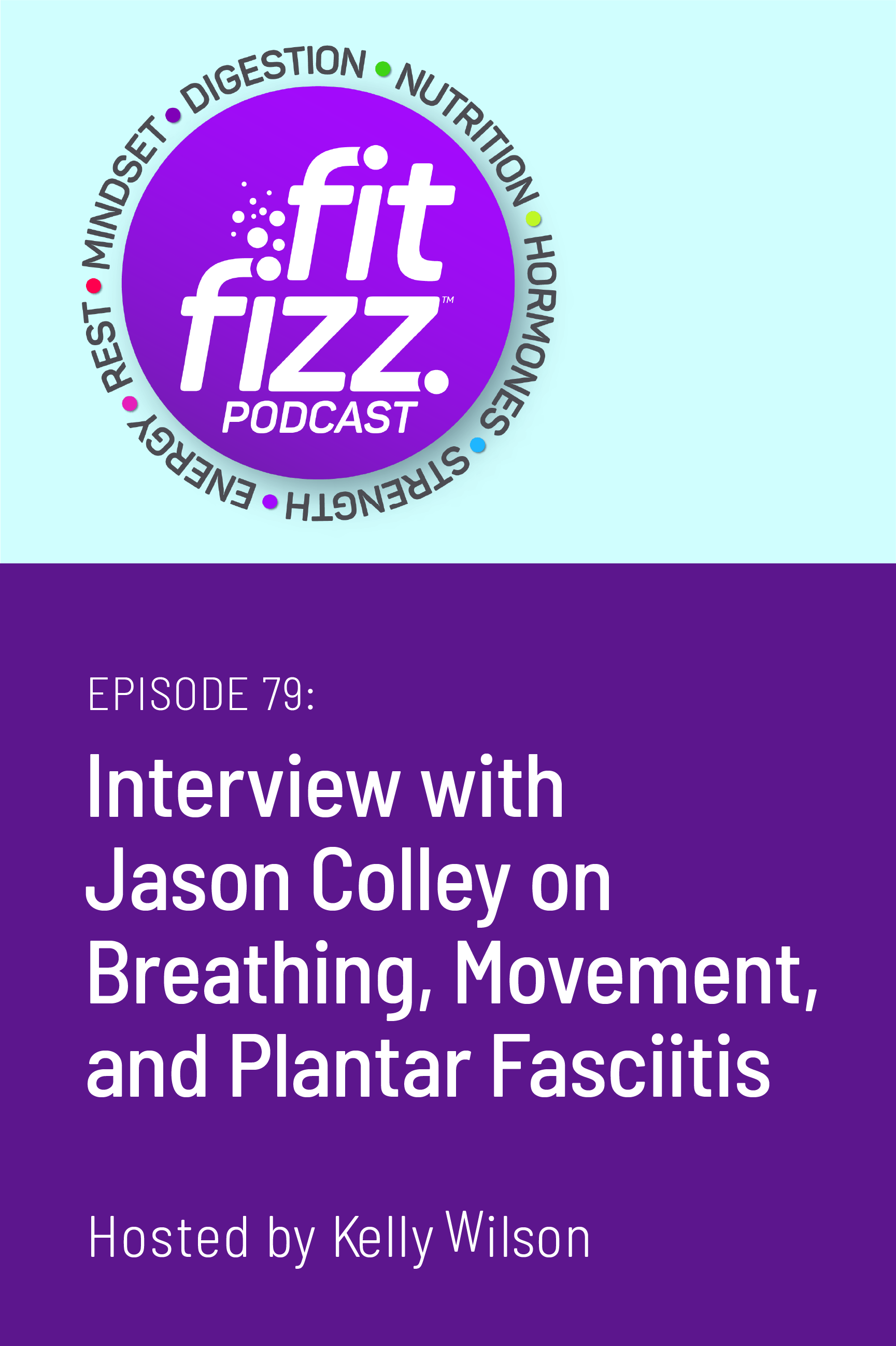 Ep. 79: Interview with Jason Colley on Breathing, Movement, and Plantar Fasciitis