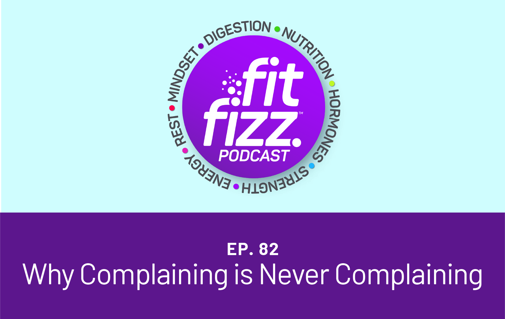 Ep. 82: Why Complaining is Never Complaining