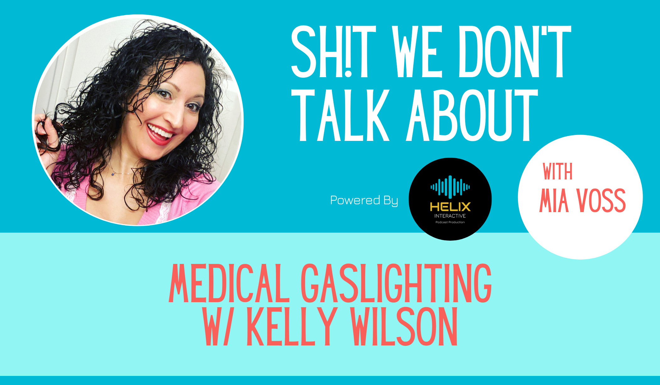 Shit We Don't Talk About Podcast - Medical Gaslighting